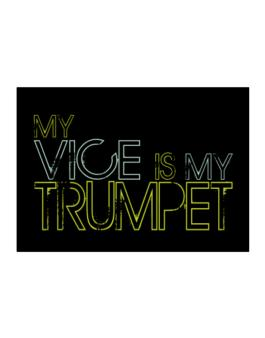 My Vice Is My Trumpet Sticker