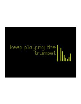 Keep Playing The Trumpet Sticker