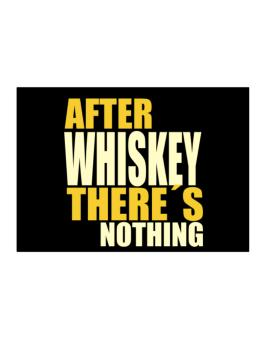 After Whiskey Theres Nothing Sticker