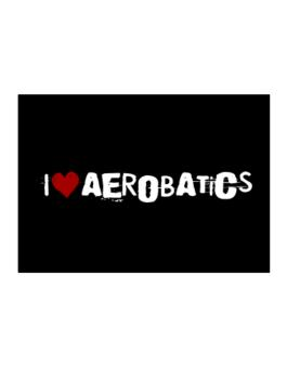 Aerobatics I Love Aerobatics Urban Style Sticker