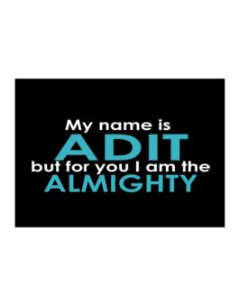 My Name Is Adit But For You I Am The Almighty Sticker