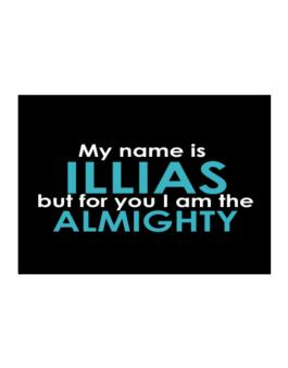 My Name Is Illias But For You I Am The Almighty Sticker