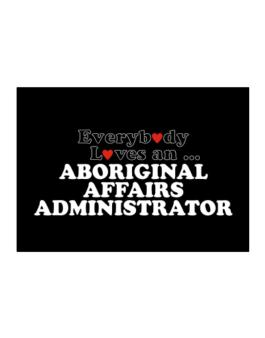 Everybody Loves An Aboriginal Affairs Administrator Sticker