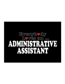 Everybody Loves An Administrative Assistant Sticker