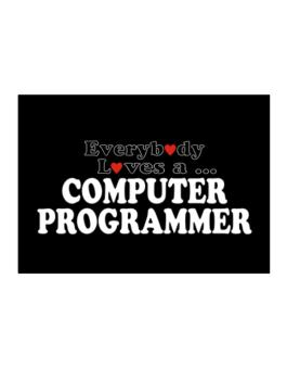 Everybody Loves A Computer Programmer Sticker