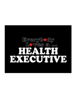 Everybody Loves A Health Executive Sticker