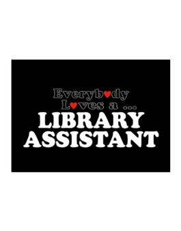 Everybody Loves A Library Assistant Sticker