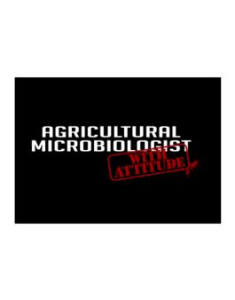 Agricultural Microbiologist With Attitude Sticker