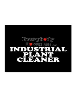 Everybody Loves A ... Industrial Plant Cleaner Sticker
