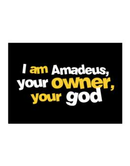I Am Amadeus Your Owner, Your God Sticker