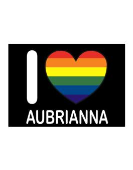 I Love Aubrianna - Rainbow Heart Sticker
