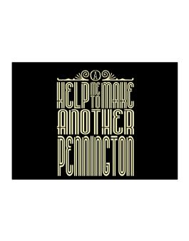 Help Me To Make Another Pennington Sticker