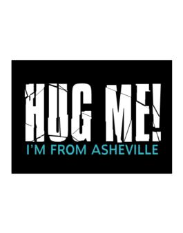 Hug Me, Im From Asheville Sticker