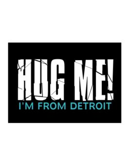 Hug Me, Im From Detroit Sticker