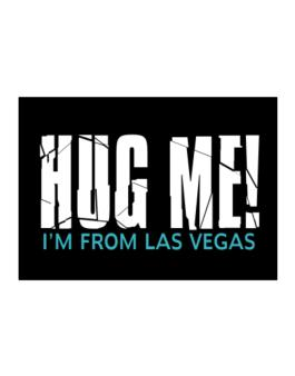 Hug Me, Im From Las Vegas Sticker