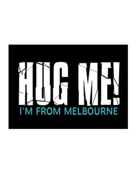 Hug Me, Im From Melbourne Sticker
