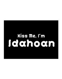 Kiss Me, I Am Idahoan Sticker