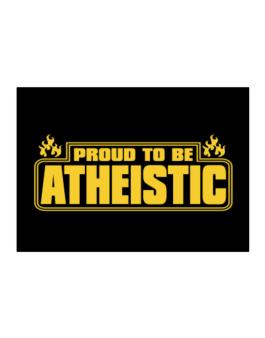 Proud To Be Atheistic Sticker