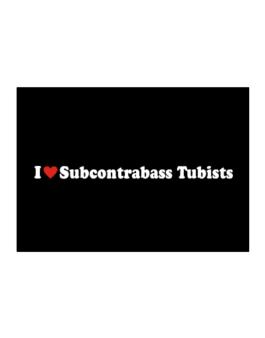 I Love Subcontrabass Tubists Players Sticker