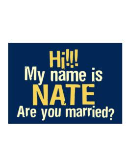 Hi My Name Is Nate Are You Married? Sticker
