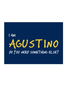 I Am Agustino Do You Need Something Else? Sticker