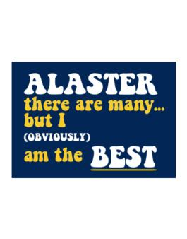 Alaster There Are Many... But I (obviously) Am The Best Sticker