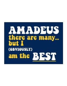 Amadeus There Are Many... But I (obviously) Am The Best Sticker