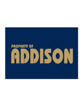 Property Of Addison Sticker