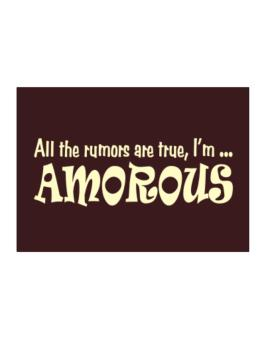 All The Rumors Are True, Im ... Amorous Sticker