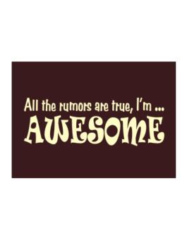All The Rumors Are True, Im ... Awesome Sticker