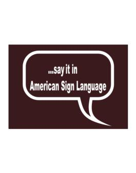 Say It In American Sign Language Sticker