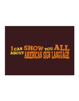 I Can Show You All About American Sign Language Sticker