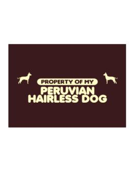 Property Of My Peruvian Hairless Dog Sticker