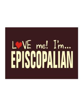 Love Me! Im ... Episcopalian Sticker