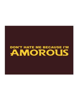 Dont Hate Me Because Im Amorous Sticker