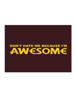 Dont Hate Me Because Im Awesome Sticker