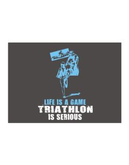 Life Is A Game, Triathlon Is Serious Sticker