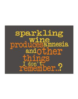 Sparkling Wine Produces Amnesia And Other Things I Dont Remember ..? Sticker