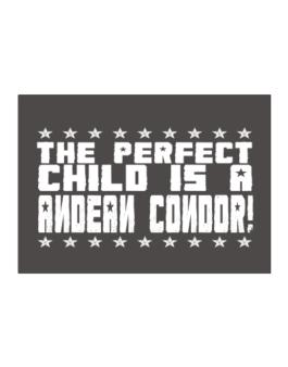 The Perfect Child Is An Andean Condor Sticker