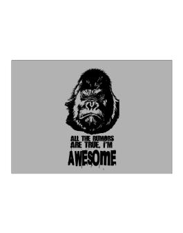 All The Rumors Are True , Im Awesome Sticker
