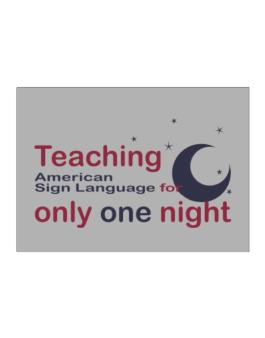 Teaching American Sign Language For Only One Night Sticker