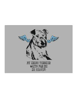 My Irish Terrier Waits For Me In Heaven Sticker