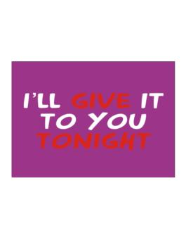 I´ll Give It To You Tonight Sticker
