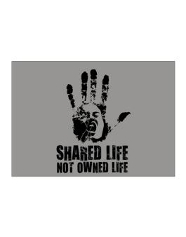 Shared Life , Not Owned Life Sticker