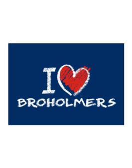 I love Broholmers chalk style Sticker