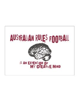 Australian Rules Football Is An Extension Of My Creative Mind Sticker