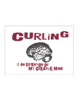 Curling Is An Extension Of My Creative Mind Sticker