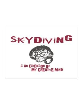 Skydiving Is An Extension Of My Creative Mind Sticker