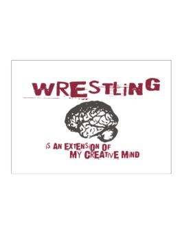Wrestling Is An Extension Of My Creative Mind Sticker
