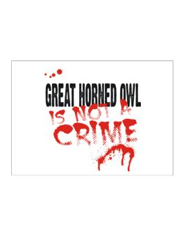 Being A ... Great Horned Owl Is Not A Crime Sticker